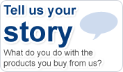We'd like to hear more about the products you buy from us
