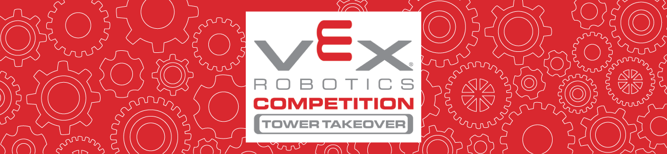 VEX Robotics Competition - Tower Takeover